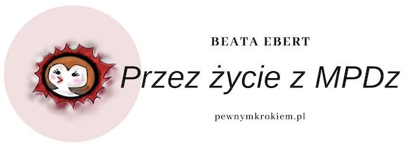 Beata Ebert – Przez Życie z MPDz (pewnymkrokiem.pl)